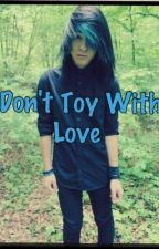 Don't Toy With Love (boy x boy) by minime8246