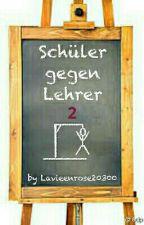 Schüler gegen Lehrer 2 by Lavieenrose20300