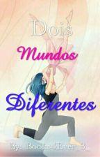 Miraculous: Dois Mundos Diferentes [PARADA]  by Books4Ever_3_