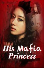 His Mafia Princess by _secret11_