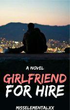 Girlfriend For Hire [#Wattys2016] by misselementalxx