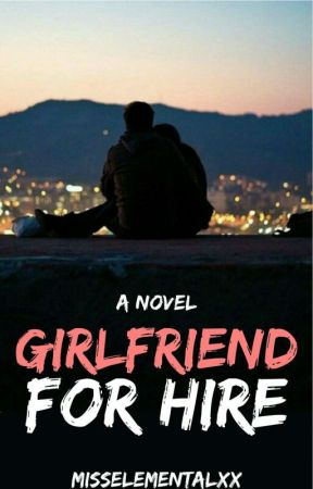 Girlfriend For Hire | Rewriting by misselementalxx