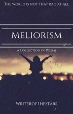 Meliorism by WriterofTheStars