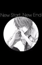 New Start. New End.  by Stalia_Clacefanxoxo