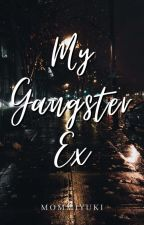 My Gangster EX. (One Shot) ✔ by RedAlexi