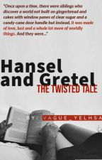 Hansel and Gretel (The Twisted Tale) by vague_yelhsa