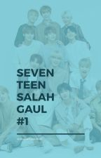 SEVENTEEN SALAH GAUL by Strawberrychocox