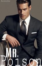 Mr Poison (CEO - COMPLETED - EDITING SLOWLY) by Aysesahbaz