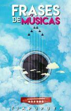 Frases De Músicas by Tia-Pupuya