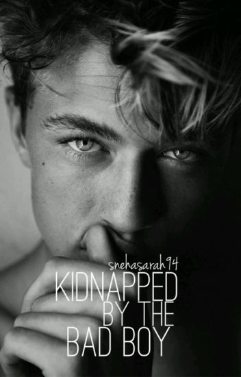 Kidnapped By The Bad Boy