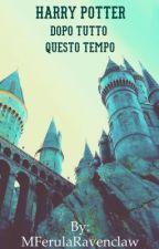 Harry Potter Dopo tutto questo tempo by MFerulaRavenclaw