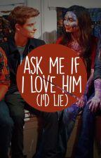 Ask Me If I Love Him (I'd Lie)   riarkle by bearluke