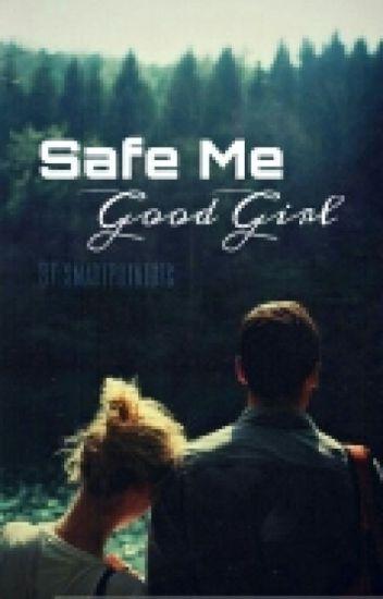 Safe Me Good Girl!