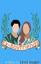 Ex-Boyfriends {REVISI}  by yas_zaaa