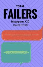 Total Failers, Instagram C.D by GoldGirl28