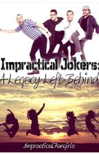 Impractical Jokers: A Legacy Left Behind by ImpracticalFangirls