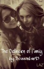 The Definition Of Family by ScissorLuv93