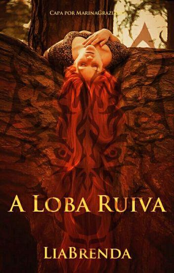 A Loba Ruiva  - 1 Volume