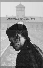 Love Will Set You Free | l.s. by tomlinsonfcker