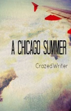 A Chicago Summer by CrazedWriter