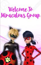 Welcome to Miraculous Group by MiraculousGroup