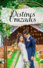 Destinos Cruzados by SharonSanto
