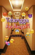 Tetangga Apa Banget ?! Season 2 by _tatsu