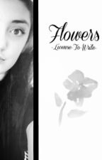Flowers | DAN HOWELL by -License-To-Write-