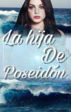 La hija de Poseidon[EDITANDO] by lizzy_MJ