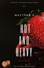 Wattpad's Hot and Heavy by FriskyFrogger_