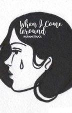 When I Come Around // m.c by Horanstruck
