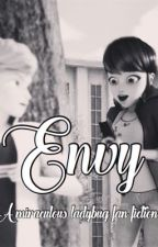 Envy {a miraculous ladybug fanfic} by buggaboox