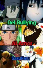 Del Bullying Al Amor (SasuNaru) by Sasu2030