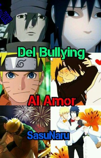 Del Bullying Al Amor (SasuNaru)