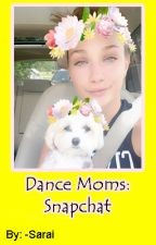 Dance Moms: Snapchat by -Sarai