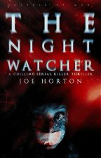 The Night Watcher by 6HorrorWriters