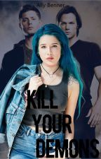 Kill Your Demons|Supernatural by Allybenner