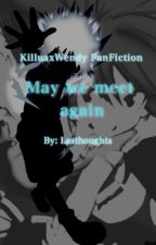 May we meet again (Killua x Wendy FanFiction) by lasthoughts