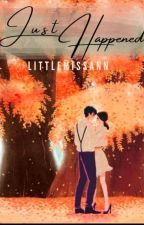 Just Happened (sequel of You Happened ) by simplywritingxxx