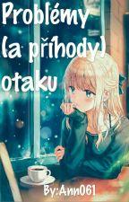 Problémy otaku by Ann061
