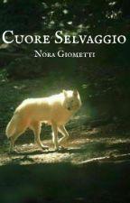 Cuore Selvaggio  by noragiome