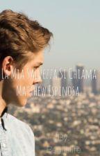 La Mia Salvezza Si Chiama Matthew Espinosa by Benjislife