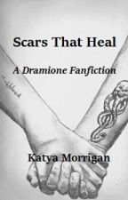 Scars That Heal (Dramione Fanfiction) [COMPLETE] by KatyaMorrigan