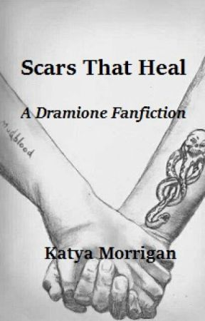 Scars That Heal (Dramione Fanfiction) by KatyaMorrigan