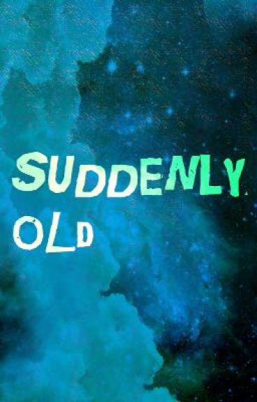Suddenly Old by renkaye