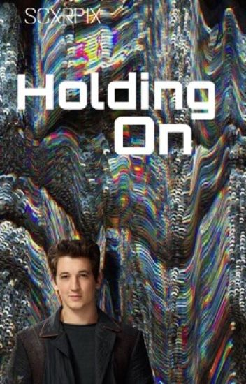 Holding On||Peter Hayes (Divergent)