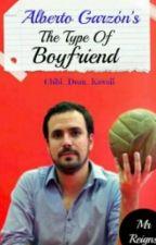 Alberto Garzón's The type of boyfriend by chibi_dean_kawaii