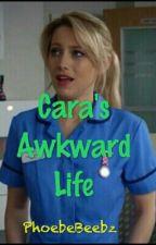 Cara's Awkward Life by PhoebeBeebz