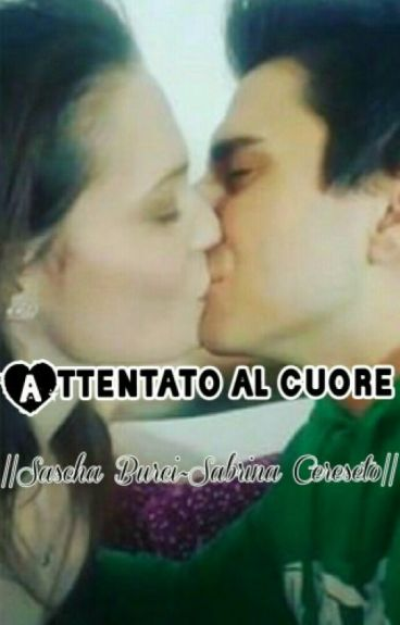 Attentato al cuore ||Sascha Burci~Sabrina Cereseto||
