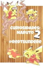 Curiosidades: Naruto 2  by RedTsundere